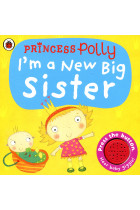 Купити - Книжки - I'm A New Big Sister. A Princess Polly book