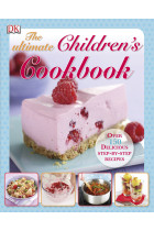 Купити - Книжки - The Ultimate Children's Cookbook. Over 150 Delicious Step-by-Step Recipes