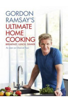 Купити - Книжки - Gordon Ramsays Ultimate Home Cooking