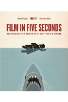 Купить - Книги - Film in Five Seconds: Over 150 Great Movie Moments - In Moments
