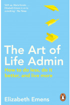 Купити - Книжки - The Art of Life Admin. How To Do Less, Do It Better, and Live More