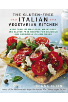 Купить - Книги - The Gluten-Free Italian Vegetarian Kitchen. More Than 225 Meat-Free, Wheat-Free, and Gluten-Free Recipes for Delicious and Nutricious Italian Dishes