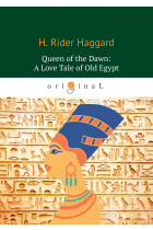 Купить - Электронные книги - Queen of the Dawn: A Love Tale of Old Egypt