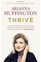 Купити - Книжки - Thrive: The Third Metric to Redefining Success and Creating a Happier Life
