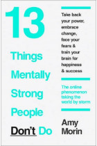 Купить - Книги - 13 Things Mentally Strong People Dont Do