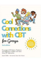 Купити - Книжки - Cool Connections with CBT for Groups. Encouraging Self-Esteem, Resilience and Wellbeing in Children and Teens Using CBT Approaches
