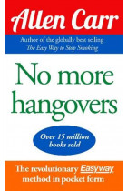 Купить - Книги - No More Hangovers: The revolutionary Allen Carr's Easyway method in pocket form
