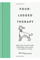 Купити - Книжки - Four-Legged Therapy. How fur, scales and feathers can make life worth living