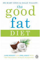 Купити - Книжки - The Good Fat Diet. Lose Weight and Feel Great with the Delicious, Science-Based Coconut Diet
