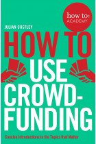 Купить - Книги - How To Use Crowdfunding