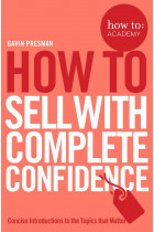 Купить - Книги - How To Sell With Complete Confidence