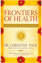 Купити - Книжки - Frontiers Of Health : How to Heal the Whole Person