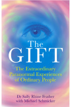 Купити - Книжки - The Gift : The Extraordinary Paranormal Experiences of Ordinary People