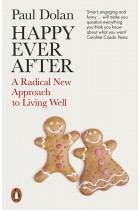 Купити - Книжки - Happy Ever After. A Radical New Approach to Living Well