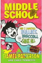 Купити - Книжки - Middle School: How I Survived Bullies, Broccoli, and Snake Hill
