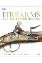Купить - Книги - Firearms the Illustrated History