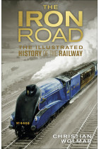 Купить - Книги - Iron Road: The Illustrated History of Railways