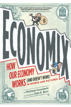 Купить - Книги - Economix: How Our Economy Works (and Doesn't Work), in Words and Pictures