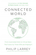 Купити - Книжки - Connected World: From Automated Work to Virtual Wars: The Future, By Those Who Are Shaping It