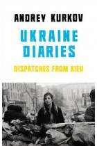 Купить - Книги - Ukraine Diaries: Dispatches from Kiev