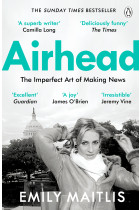 Купить - Книги - Airhead. The Imperfect Art of Making News
