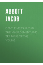 Купить - Электронные книги - Gentle Measures in the Management and Training of the Young
