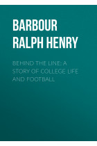 Купить - Электронные книги - Behind the Line: A Story of College Life and Football