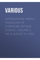 Купить - Электронные книги - International Weekly Miscellany of Literature, Art and Science – Volume 1, No. 8, August 19, 1850