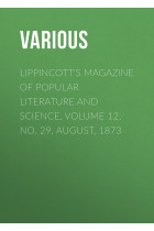 Купить - Электронные книги - Lippincott's Magazine of Popular Literature and Science, Volume 12, No. 29, August, 1873