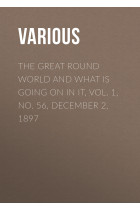 Купить - Электронные книги - The Great Round World and What Is Going On In It, Vol. 1, No. 56, December 2, 1897