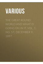 Купить - Электронные книги - The Great Round World and What Is Going On In It, Vol. 1, No. 57, December 9, 1897