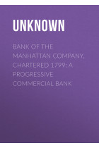 Купити - Електронні книжки - Bank of the Manhattan Company, Chartered 1799: A Progressive Commercial Bank