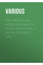 Купить - Электронные книги - The Great Round World and What Is Going On In It, Vol. 1, No. 48, October 7, 1897