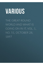 Купить - Электронные книги - The Great Round World and What Is Going On In It, Vol. 1, No. 51, October 28, 1897