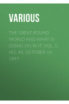 Купить - Электронные книги - The Great Round World and What Is Going On In It, Vol. 1, No. 49, October 14, 1897