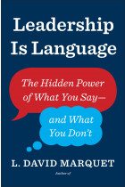Купить - Книги - Leadership Is Language: The Hidden Power of What You Say and What You Don't