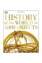 Купить - Книги - History of the World in 1000 Objects