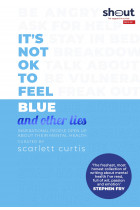 Купить - Книги - It's Not OK to Feel Blue (and other lies)