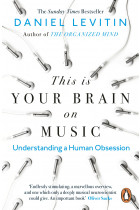 Купить - Книги - This is Your Brain on Music. Understanding a Human Obsession