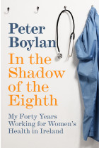 Купити - Книжки -  In the Shadow of the Eighth : My Forty Years Working for Women's Health in Ireland