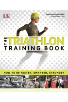 Купити - Книжки - The Triathlon Training Book. How to be Faster, Smarter, Stronger