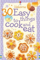 Купить - Книги - 30 Easy Things to Make and Cook