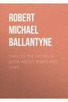 Купить - Электронные книги - Man on the Ocean: A Book about Boats and Ships