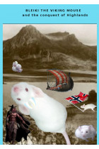 Купить - Электронные книги - Bleiki The Viking Mouse And The Conquest Of Highlands
