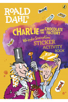 Купить - Книги - Roald Dahls Charlie and the Chocolate Factory Whipple-Scrumptious Sticker Activity Book