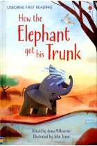 Купить - Книги - How the Elephant Got His Trunk