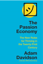 Купити - Книжки - The Passion Economy: The New Rules for Thriving in the Twenty-First Century