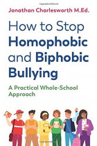 Купити - Книжки - How to Stop Homophobic and Biphobic Bullying. A Practical Whole-School Approach