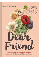 Купити - Книжки - Dear Friend: Letters of Encouragement, Humor, and Love for Women with Breast Cancer