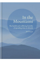 Купити - Книжки - In the Mountains. The health and wellbeing benefits of spending time at altitude